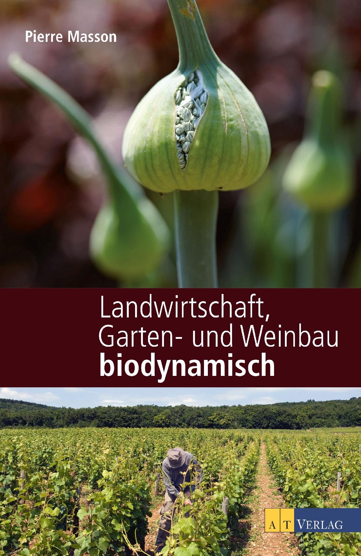 Landwirtschaft, Garten- und Weinbau biodynamisch